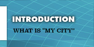 "Introduction: What is ""My City"""